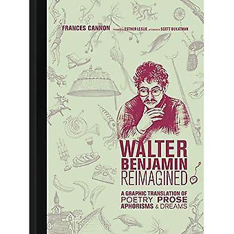 Walter Benjamin reimaginado: uma tradução gráfica da poesia, prosa, aforismos, e sonhos (a imprensa do MIT)