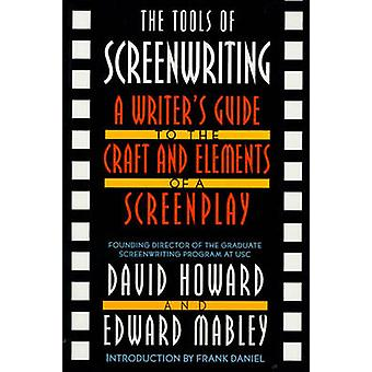 The Tools of Screenwriting by David Howard - Edward Mabley - 97803121