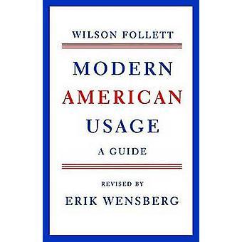 Modern American Usage by Wilson Follett - Jacques Barzun - 9780809001