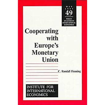 Cooperating with Europe's Monetary Union by C.Randall Henning - 97808