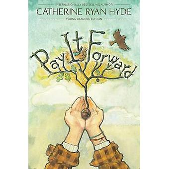 Pay It Forward by Catherine Ryan Hyde - 9781481409414 Book