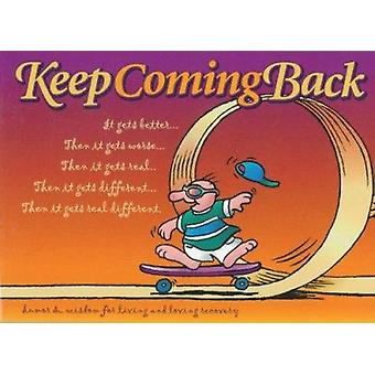Keep Coming Back  - Humor and Wisdom for Living and Loving Recovery Bo