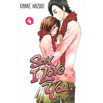 Say I Love You Vol. 4 by Kanae Hazuki - 9781612626055 Book