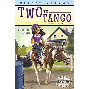 Two to Tango - A Natalie Story by Kelsey Abrams - 9781631631528 Book