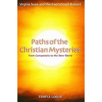 Paths of the Christian Mysteries - From Compostela to the New World by