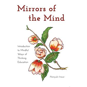 Mirrors of the Mind: Introduction to Mindful Ways of Thinking Education (Educational Psychology) (Paperback) by Inoue Norijuki
