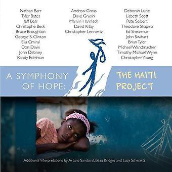 Symfoni af håb: Haiti projekt - A Symphony of Hope: The Haiti projekt [CD] USA import