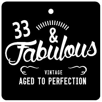 33 And Fabulous / BIRTHDAY Car Air Freshener
