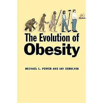 The Evolution of Obesity by Michael L. Power & Jay Schulkin