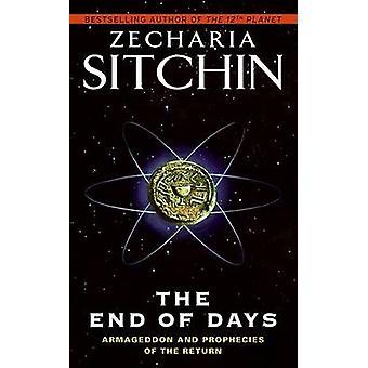 Das Ende der Tage - Armageddon und Prophezeiungen über die Rückkehr von Zecharia