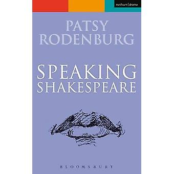 Speaking Shakespeare by Patsy Rodenburg - 9780413762702 Book