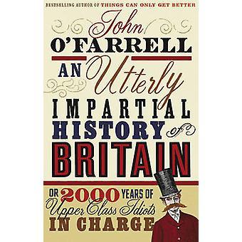 Een volkomen onpartijdig geschiedenis van Groot-Brittannië - (of 2000 jaar van bovenste Clas