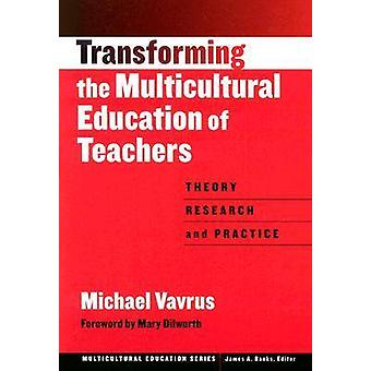Transforming the Multicultural Education of Teachers - Theory - Resear