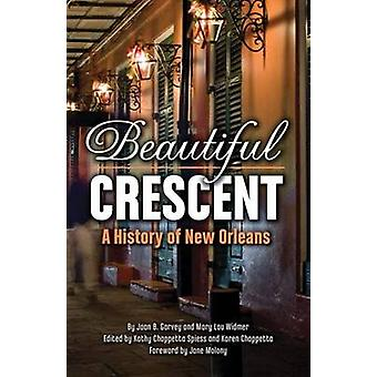 Beautiful Crescent - A History of New Orleans by Joan B. Garvey - Mary