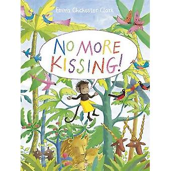 No More Kissing! by Emma Chichester Clark - 9781783445851 Book