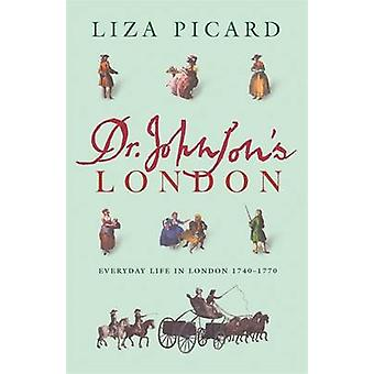 Dr. Johnson's London - Everyday Life in London in the Mid 18th Century