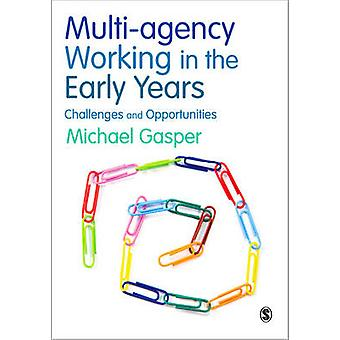 Multi-agency Working in the Early Years - Challenges and Opportunities
