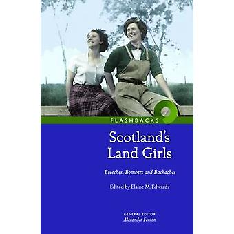 Scotland's Land Girls - Breeches - Bombers and Backaches by Elaine Edw