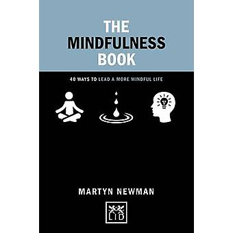 The Mindfulness Book - 50 Ways to Lead a More Mindful Life by Martyn N