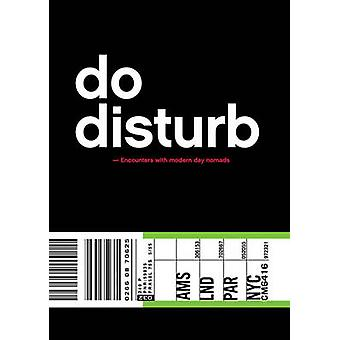 Do Disturb - Encounters with Modern Day Nomads by Desire van den Berg