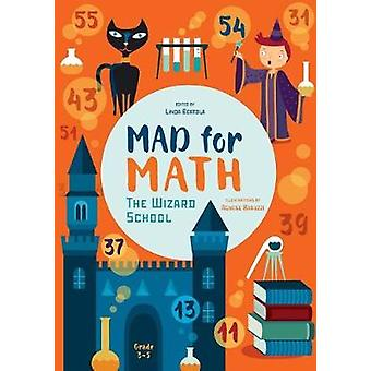 Mad for Math - The Wizard School by Linda Bertola - 9788854411517 Book