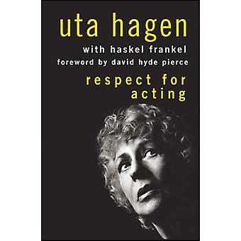 Respect for Acting (2nd Revised edition) by Uta Hagen - Haskel Franke