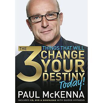 Le 3 cose che cambieranno il tuo destino oggi di Paul McKenna - 97