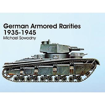 Deutsche gepanzerte Raritäten 1935-1945 von Michael Sowodny - 9780764303968