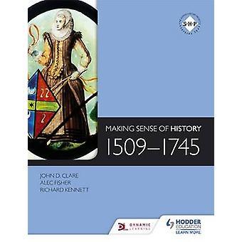Sens historii - 1509-1745 przez Alec Fisher - Richard Kennett-