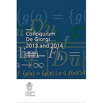 Colloquium de Giorgi 2013 and 2014 by Umberto Zannier - 9788876425141