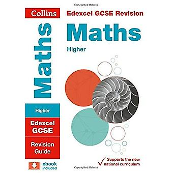 Edexcel GCSE Maths Higher Tier: Revision Guide (Collins GCSE Revision and Practice - New 2015 Curriculum)