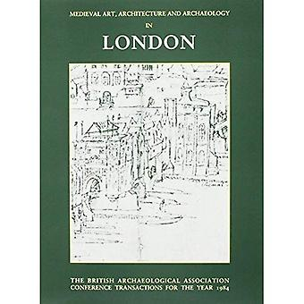 Medieval Art Architecture and Archaeology in London