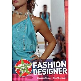 What's It Like to Be a Fashion Designer? (On the Job) (Whats It Like to Be)