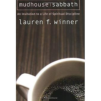 Mudhouse Sabbath: An Invitation to a Life of Spiritual Disciplines (Pocket Classics): An Invitation to a Life of Spiritual Disciplines (Pocket Classics)