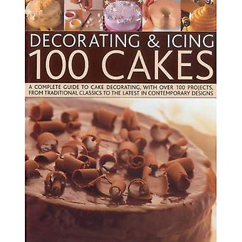 Decorating & Icing 100 Cakes: A Complete Guide to Cake Decorating, with Over 100 Projects, from Traditional Classics to the Latest in Contemporary Designs