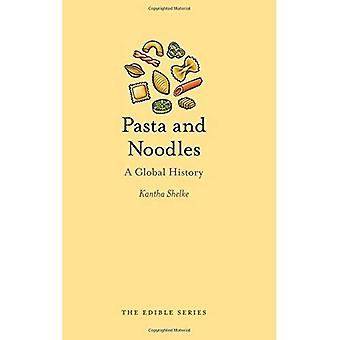 Pasta and Noodles: A Global History (Edible)