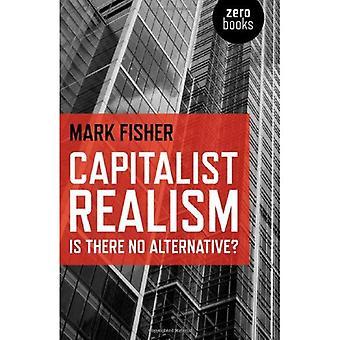 Réalisme capitaliste: N'y A-t-il pas d'autre solution?