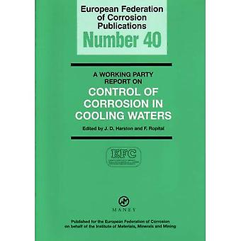 A Working Party Report on Control of Corrosion in Cooling Waters (European Federation of Corrosion (EFC) Series)