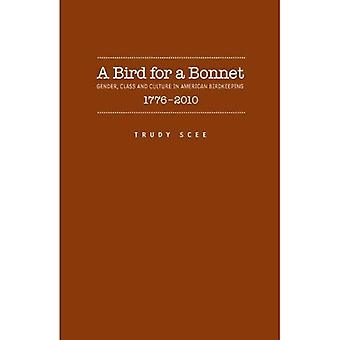 A Bird for a Bonnet: Gender, Class and Cluture in American Birdkeeping, 1776-2010