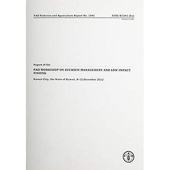 Betänkandet från verkstaden bifångst Management och skonsamt fiske (FAO fiske och vattenbruk rapporter)
