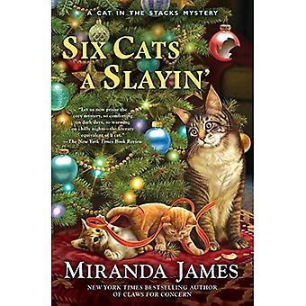 Six Cats A Slayin': Cat in the Stacks Mystery #10