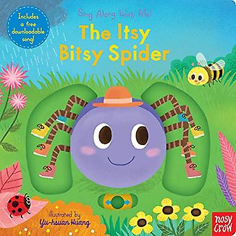 The Itsy Bitsy Spider: Sing Along with Me! (Sing Along with Me!) [Board book]