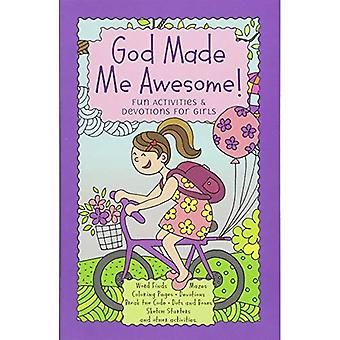 God Made Me Awesome: Fun Activities and Devotions for Girls