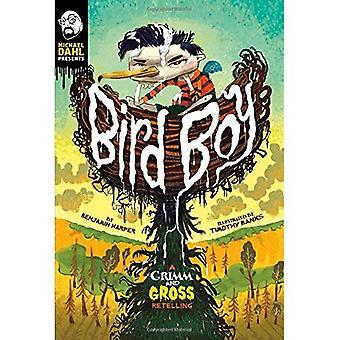 Bird Boy: A Grimm and Gross Retelling (Grimm and Gross)