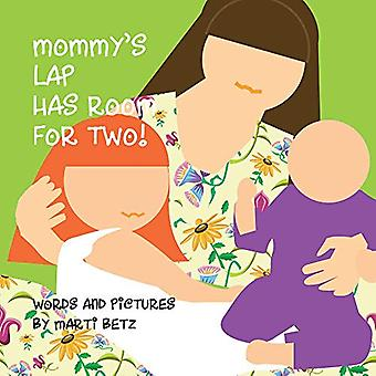 Mommy's Lap Has Room for Two [Board book]
