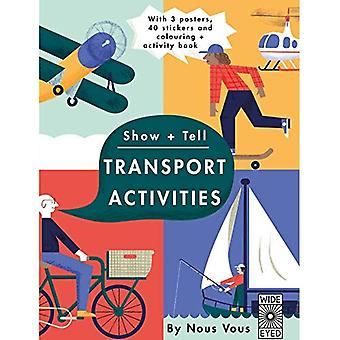 Show + Tell: Transport Activities: With 3 posters,� 40 stickers and colouring + activity book