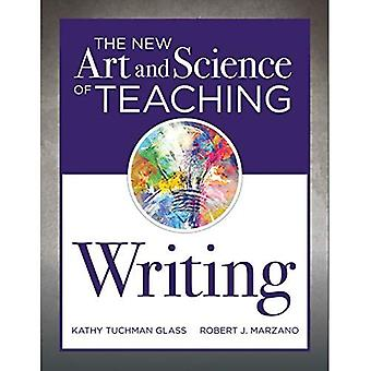 The New Art and Science of Teaching Writing: (research-Based Instructional� Strategies for Teaching and Assessing Writing Skills) (New Art and Science of Teaching)