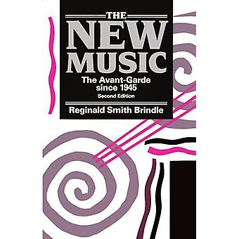 The New Music  the AvantGarde Since 1945  2nd. Edn. by Brindle & Reginald Smith
