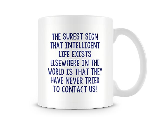 Surest Sign That Intelligent Life Exists Elsewhere Mug