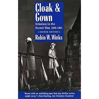 Mantel en jurk geleerden in de geheime oorlog 19391961 tweede editie door Winks & Robin W.